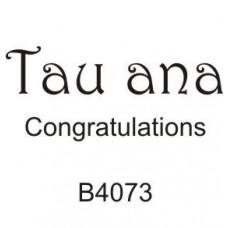 B4073 Tau Ana (Congratulations)