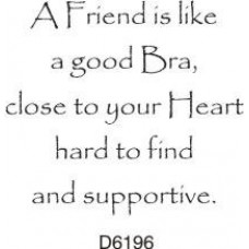 D6196 A Friend is like a bra