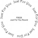 F8028 Just For You - Round